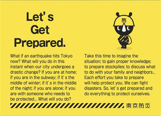 This image released by Tokyo Metropolitan Government Office shows pages from the Tokyo Disaster Manual distributed to Tokyo households. Two years in the making, a 300-page guide from the Tokyo city government is brimming with ideas and tips for how to prepare for and survive the aftermath of a major earthquake. (Tokyo Metropolitan Government Office via AP)  MANDATORY CREDIT